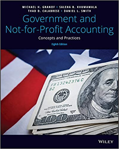 Government and Not-for-Profit Accounting: Concepts and Practices (8th Edition) - Original PDF