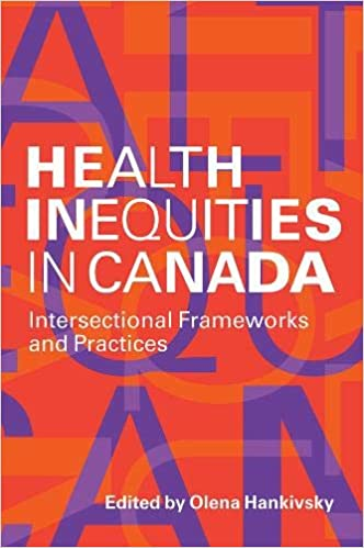 Health Inequities in Canada: Intersectional Frameworks and Practices - Orginal Pdf
