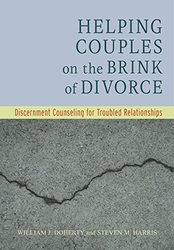 Helping Couples on the Brink of Divorce: Discernment Counseling for Troubled Relationships - Converted Pdf