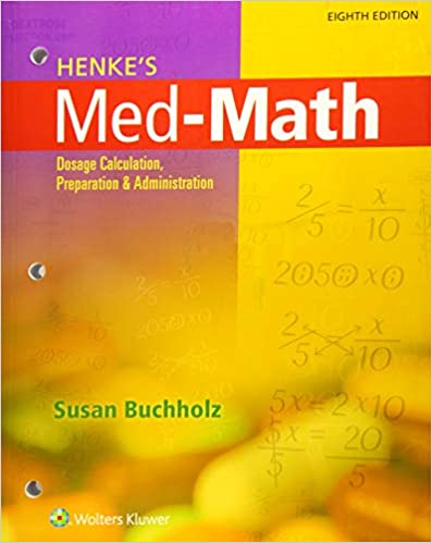 Henke's Med-Math: Dosage Calculation, Preparation, and Administration (8th Edition) - Original PDF
