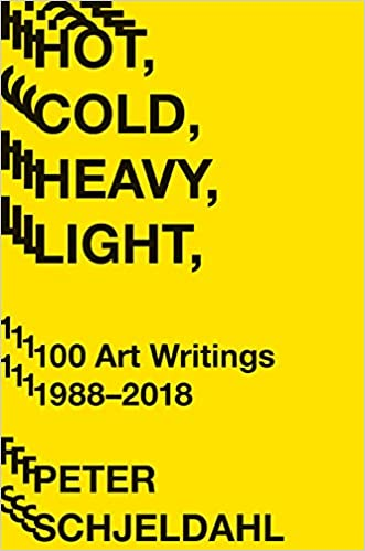 Hot, Cold, Heavy, Light, 100 Art Writings 1988-2018 - Epub + Converted pdf