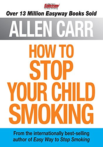 How to Stop Your Child Smoking (Allen Carr's Easyway Book 13) - Epub + Converted Pdf