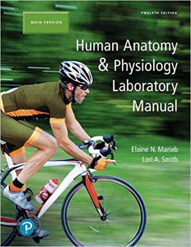 Human Anatomy & Physiology Laboratory Manual, Main Version (12th Edition) [2019] - Image pdf with ocr