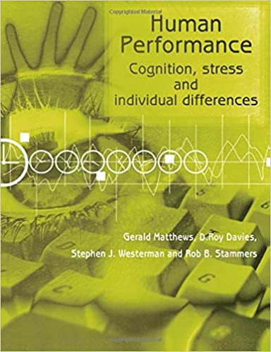 Human Performance: Cognition, Stress and Individual Differences - Original PDF