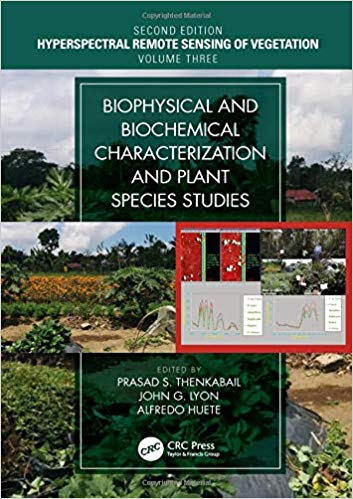 Hyperspectral Remote Sensing of Vegetation, Second Edition, Four Volume Set Biophysical and Biochemical Characterization and Plant Species Studies