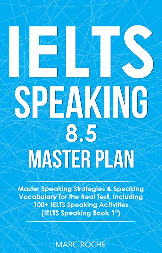 IELTS Speaking 8.5 Master Plan. Master Speaking Strategies & Speaking Vocabulary for the Real Test - azw3 + Converted pdf