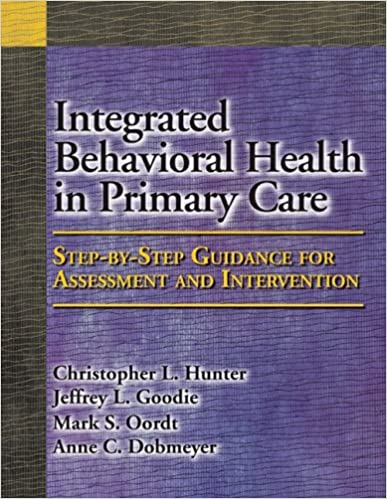 Integrated Behavioral Health in Primary Care: Step-by-Step Guidance for Assessment and Intervention - Orgianl Pdf