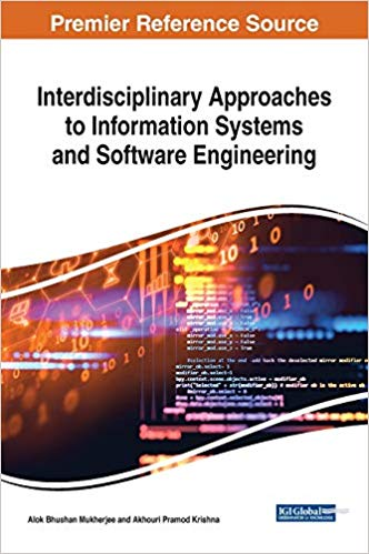 Interdisciplinary Approaches to Information Systems and Software Engineering (Advances in Systems Analysis, Software Engineering, and High Performance Computing)