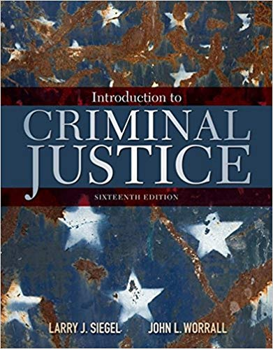 Introduction to Criminal Justice 16th Edition