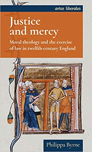 Justice and mercy: Moral theology and the exercise of law in twelfth-century England - Original PDF