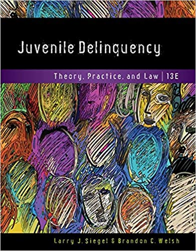 Juvenile Delinquency: Theory, Practice, and Law (13th Edition)