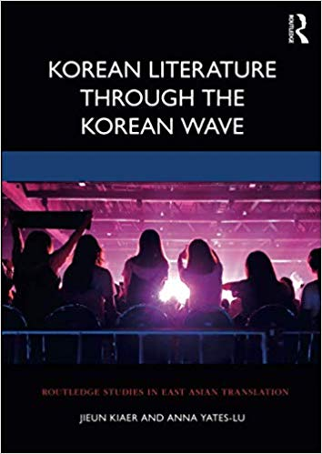 Korean Literature Through the Korean Wave (Routledge Studies in East Asian Translation)