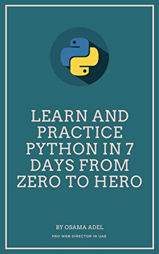 Learn and Practice Python in 7 Days From Zero To Hero: Learn Python Step by Step,Learn Python in 7 days - Epub + Converted pdf