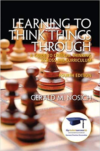 Learning to Think Things Through: A Guide to Critical Thinking Across the Curriculum (4th Edition) - Orginal Pdf
