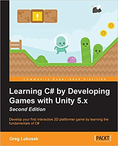 Learning C# by Developing Games with Unity 5.x  (2nd Edition) - Orginal Pdf
