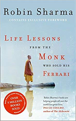 Life Lessons from the Monk Who Sold His Ferrari by Robin Sharma (2013-02-14)