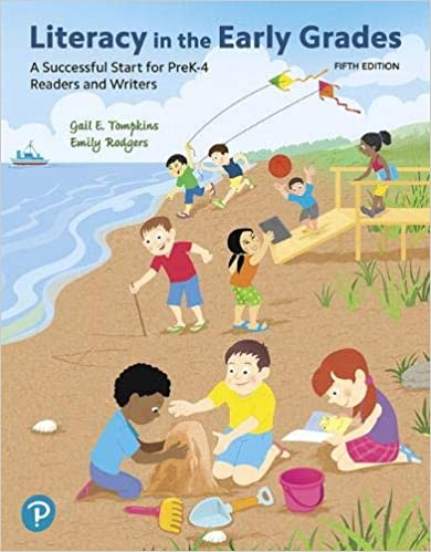 Literacy in the Early Grades: A Successful Start for PreK-4 Readers and Writers (5th Edition) [2019] - Original PDF