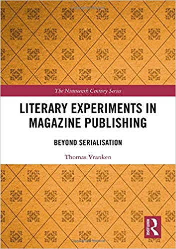 Literary Experiments in Magazine Publishing: Beyond Serialization (The Nineteenth Century Series)