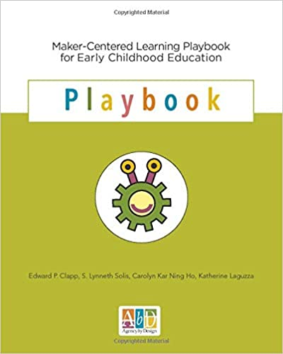 Maker-Centered Learning Playbook for Early Childhood Education - Original PDF