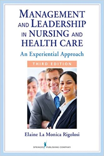 Management and Leadership in Nursing and Health Care: An Experiential Approach (3rd Edition) - Original PDF