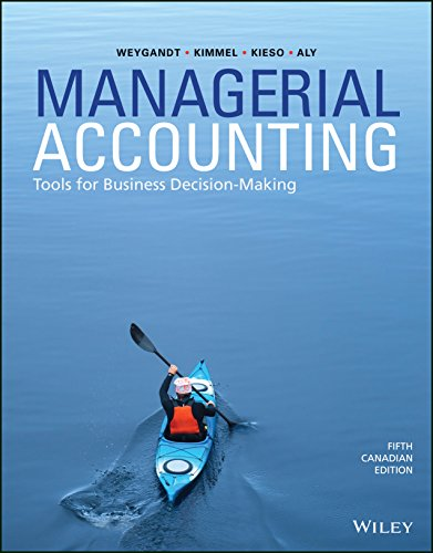 [solutions manual] + [Test Bank] + [Full resources] Managerial Accounting: Tools for Business Decision-Making, (5th Canadian Edition) - Word + Pdf