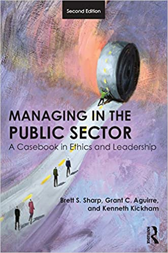Managing in the Public Sector: A Casebook in Ethics and Leadership (2nd Edition) - Orginal Pdf
