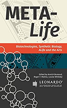Meta-Life: Biotechnologies, Synthetic Biology, ALife and the Arts - Epub + Converted Pdf