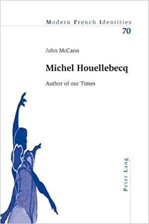 Michel Houellebecq: Author of Our Times (Modern French Identities - Orginal pdf