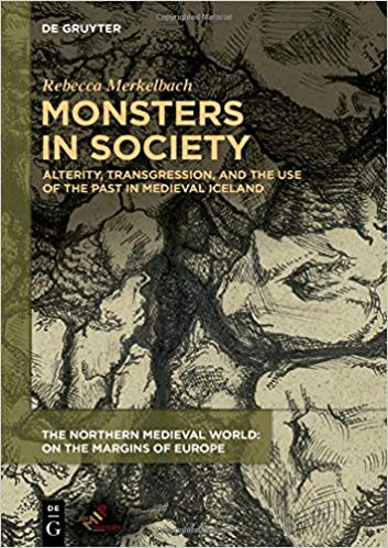 Monsters in Society:  Alterity, Transgression, and the Use of the Past in Medieval Iceland (Northern Medieval World - Original PDF