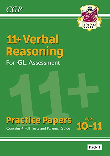 New 11+ GL Verbal Reasoning Practice Papers: Ages 10-11 - Pack 1 (with Parents' Guide & Online Ed) (CGP 11+ GL)