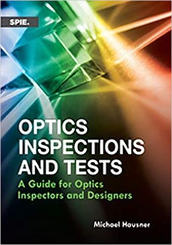 Optics Inspections and Tests:  A Guide for Optics Inspectors and Designers (Press Monographs) - Original PDF