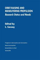 Orbit-Raising and Maneuvering Propulsion: Research Status and Needs - Original PDF
