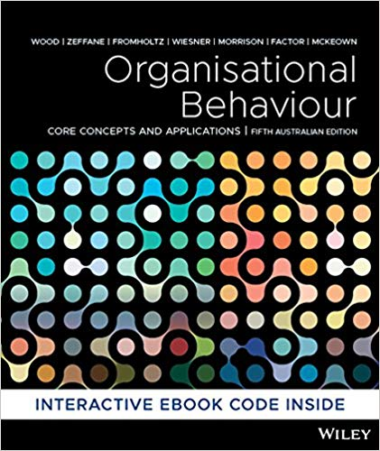 Organisational Behaviour: Core Concepts and Applications (5th Australiasian edition)