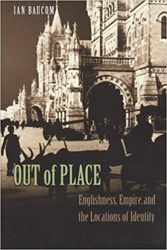 Out of Place: Englishness, Empire and the Locations of Identity