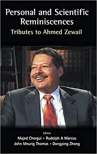 Personal And Scientific Reminiscences: Tributes To Ahmed Zewail  - Pdf
