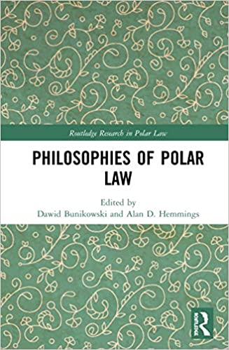 Philosophies of Polar Law (Routledge Research in Polar Law) [2020] - Original PDF