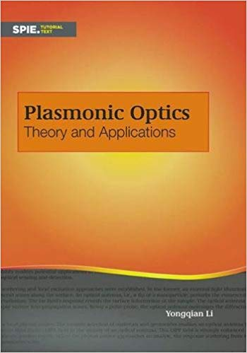 Plasmonic Optics:  Theory and Applications (Tutorial Texts)