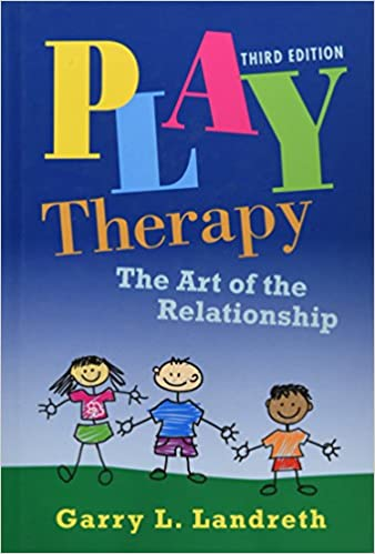 Play Therapy: The Art of the Relationship (3rd Edition) - Original PDF
