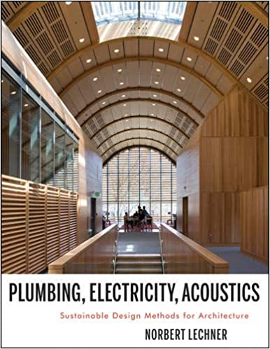 Plumbing, Electricity, Acoustics: Sustainable Design Methods for Architecture - Orginal Pdf