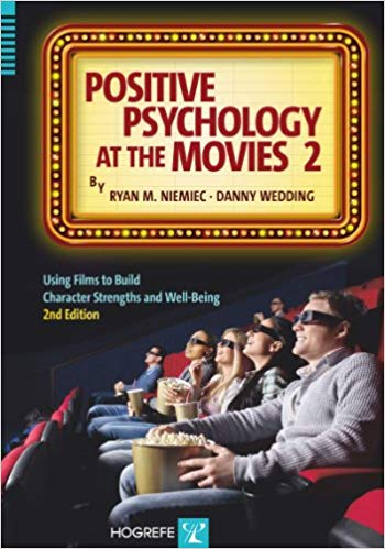 Positive Psychology at the Movies: Using Films to Build Virtues and Character Strengths (2nd Edition)