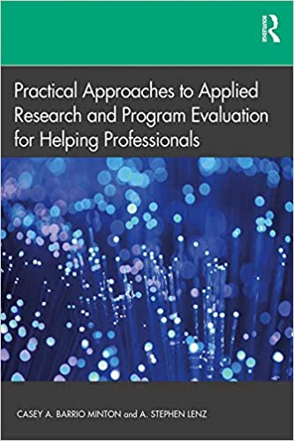 Practical Approaches to Applied Research and Program Evaluation for Helping Professionals - Original PDF