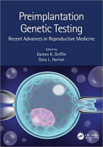 Preimplantation Genetic Testing: Recent Advances in Reproductive Medicine [2020] - Original PDF