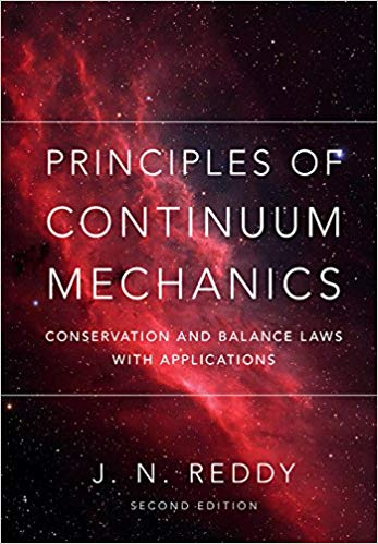 Principles of Continuum Mechanics:  Conservation and Balance Laws with Applications 2nd edition