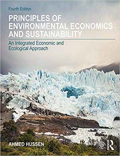 Principles of Environmental Economics and Sustainability: An Integrated Economic and Ecological Approach (4th Edition)