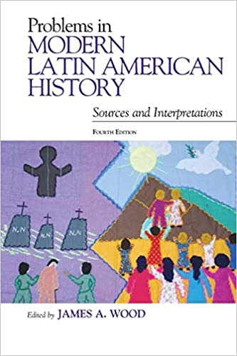 Problems in Modern Latin American History: Sources and Interpretations (4th Edition) - Orginal Pdf