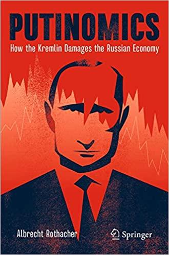 Putinomics: How the Kremlin Damages the Russian Economy - Orginal Pdf