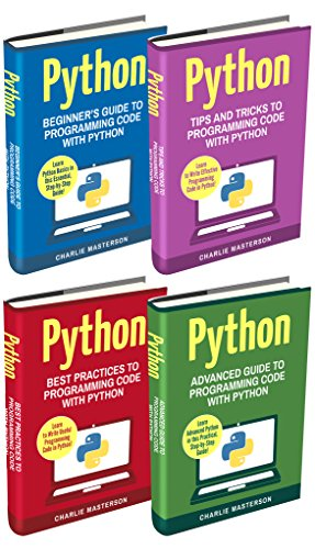 Python: 4 Books in 1: Beginner's Guide + Tips and Tricks + Best Practices + Advanced Guide to Programming Code with Python - Epub + Converted pdf