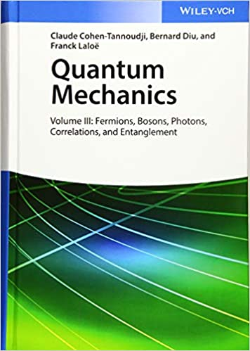 Quantum Mechanics, Volume 3: Fermions, Bosons, Photons, Correlations, and Entanglement (2nd Edition) [2019] - Original PDF