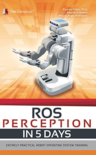 ROS Perception in 5 days: Entirely Practical Robot Operating System Training - Orginal Pdf