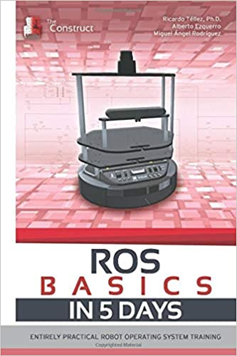 ROS in 5 days:  Entirely Practical Robot Operating System Training - Epub + Converted pdf